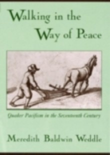 Обложка книги  - Walking in the Way of Peace: Quaker Pacifism in the Seventeenth Century