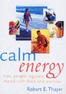 Обложка книги  - Calm Energy: How People Regulate Mood with Food and Exercise