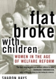 Обложка книги  - Flat Broke with Children: Women in the Age of Welfare Reform