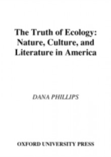 Обложка книги  - Truth of Ecology: Nature, Culture, and Literature in America
