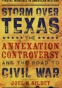 Обложка книги  - Storm over Texas: The Annexation Controversy and the Road to Civil War