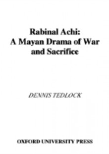 Обложка книги  - Rabinal Achi: A Mayan Drama of War and Sacrifice