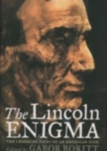 Обложка книги  - Lincoln Enigma: The Changing Faces of an American Icon