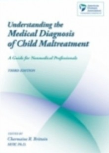 Обложка книги  - Understanding the Medical Diagnosis of Child Maltreatment: A Guide for Nonmedical Professionals