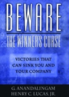 Обложка книги  - Beware the Winner's Curse: Victories that Can Sink You and Your Company
