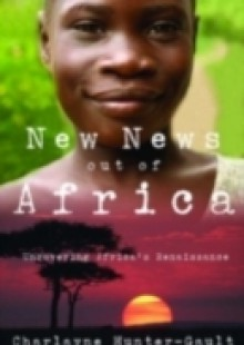 Обложка книги  - New News Out of Africa: Uncovering Africas Renaissance