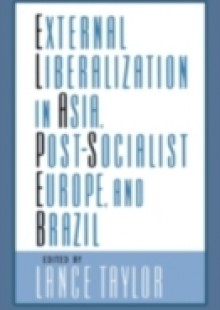 Обложка книги  - External Liberalization in Asia, Post-Socialist Europe, and Brazil