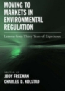 Обложка книги  - Moving to Markets in Environmental Regulation: Lessons from Twenty Years of Experience