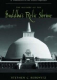 Обложка книги  - History of the Buddhas Relic Shrine: A Translation of the Sinhala Thupavamsa