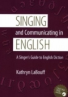 Обложка книги  - Singing and Communicating in English: A Singer's Guide to English Diction
