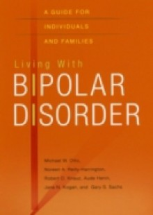 Обложка книги  - Living with Bipolar Disorder: A Guide for Individuals and Families