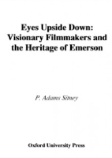 Обложка книги  - Eyes Upside Down: Visionary Filmmakers and the Heritage of Emerson