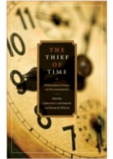 Обложка книги  - Thief of Time: Philosophical Essays on Procrastination