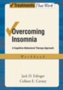 Обложка книги  - Overcoming Insomnia: A Cognitive-Behavioral Therapy Approach Workbook