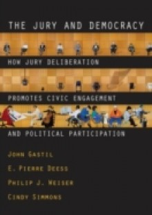 Обложка книги  - Jury and Democracy: How Jury Deliberation Promotes Civic Engagement and Political Participation