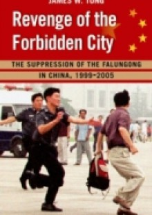 Обложка книги  - Revenge of the Forbidden City: The Suppression of the Falungong in China, 1999-2005