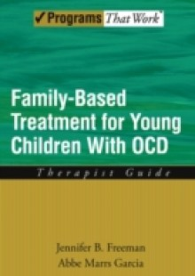 Обложка книги  - Family Based Treatment for Young Children With OCD: Therapist Guide