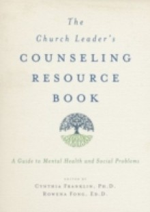 Обложка книги  - Church Leaders Counseling Resource Book: A Guide to Mental Health and Social Problems