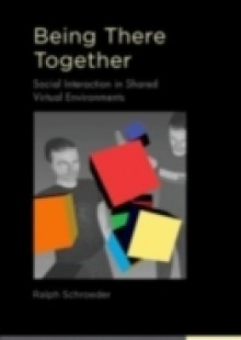 Обложка книги  - Being There Together: Social Interaction in Shared Virtual Environments