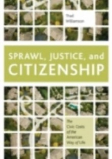 Обложка книги  - Sprawl, Justice, and Citizenship: The Civic Costs of the American Way of Life