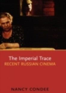 Обложка книги  - Imperial Trace: Recent Russian Cinema