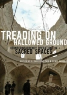Обложка книги  - Treading on Hallowed Ground Counterinsurgency Operations in Sacred Spaces