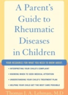 Обложка книги  - Parents Guide to Rheumatic Disease in Children
