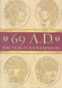 Обложка книги  - 69 AD: The Year of Four Emperors