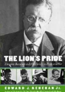 Обложка книги  - Lions Pride: Theodore Roosevelt and His Family in Peace and War
