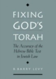 Обложка книги  - Fixing God's Torah: The Accuracy of the Hebrew Bible Text in Jewish Law