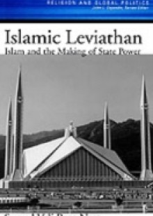 Обложка книги  - Islamic Leviathan: Islam and the Making of State Power