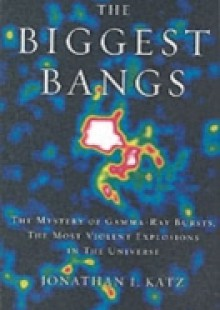 Обложка книги  - Biggest Bangs: The Mystery of Gamma-ray Bursts, the Most Violent Explosions in the Universe