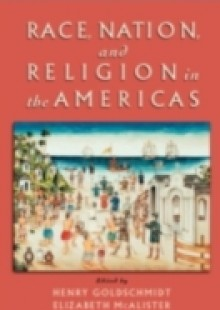 Обложка книги  - Race, Nation, and Religion in the Americas