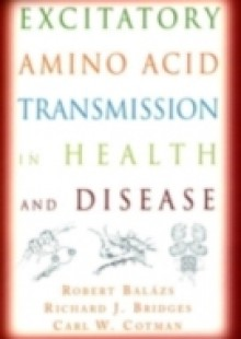 Обложка книги  - Excitatory Amino Acid Transmission in Health and Disease
