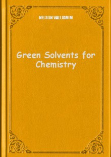 Обложка книги  - Green Solvents for Chemistry