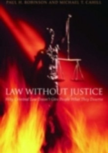 Обложка книги  - Law without Justice: Why Criminal Law Doesnt Give People What They Deserve