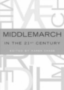 Обложка книги  - Middlemarch in the Twenty-First Century