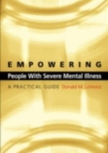Обложка книги  - Empowering People with Severe Mental Illness: A Practical Guide