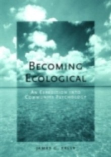 Обложка книги  - Becoming Ecological: An Expedition into Community Psychology