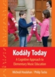 Обложка книги  - Kodaly Today: A Cognitive Approach to Elementary Music Education