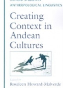 Обложка книги  - Creating Context in Andean Cultures