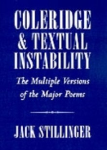 Обложка книги  - Coleridge and Textual Instability: The Multiple Versions of the Major Poems