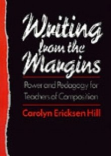 Обложка книги  - Writing from the Margins Power and Pedagogy for Teachers of Composition