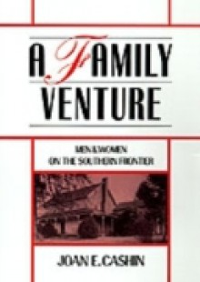 Обложка книги  - Family Venture: Men and Women on the Southern Frontier