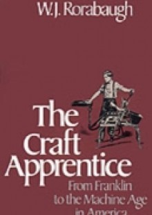 Обложка книги  - Craft Apprentice: From Franklin to the Machine Age in America