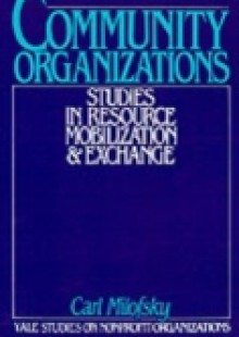 Обложка книги  - Community Organizations: Studies in Resource Mobilization and Exchange