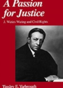 Обложка книги  - Passion for Justice: J. Waties Waring and Civil Rights