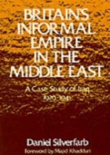 Обложка книги  - Britain's Informal Empire in the Middle East: A Case Study of Iraq 1929-1941