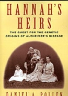Обложка книги  - Hannah's Heirs: The Quest for the Genetic Origins of Alzheimer's Disease