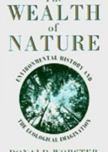 Обложка книги  - Wealth of Nature: Environmental History and the Ecological Imagination